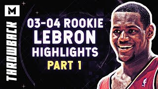 Throwback LeBron James Highlights | 2003-04 Rookie Season (PART 1)