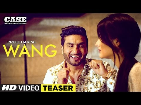 Preet Harpal: Wang (Song Teaser) | Case | Full Video Releasing 4th March 2017