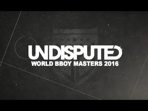 UNDISPUTED WORLD BBOY MASTERS 2016 | THE LINE UP