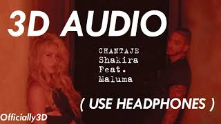 (3D AUDIO!!) Chantaje - Shakira ft. Maluma (USE HEADPHONES!!)