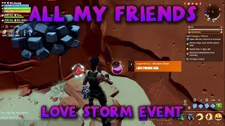 ALL MY FRIENDS - COLLECT 30 LOVE POISON BOTTLES - Love Storm Event - Fortnite Save the World