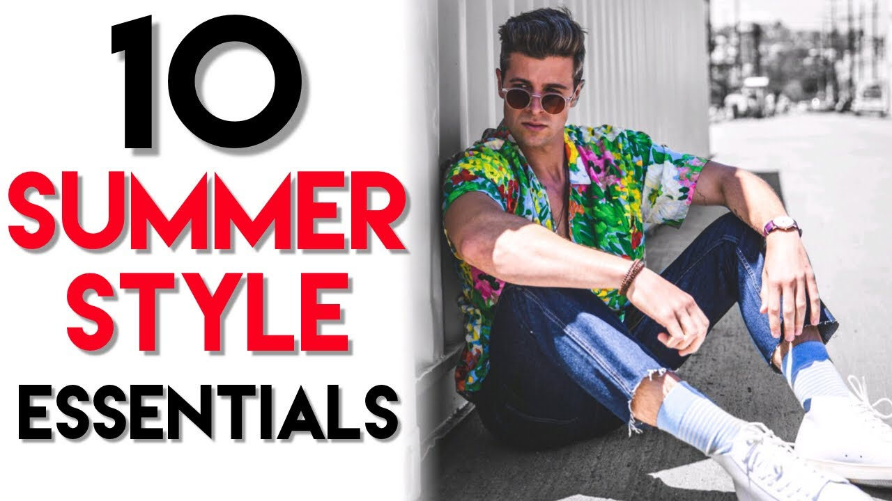 10 Summer Fashion Essentials For Men