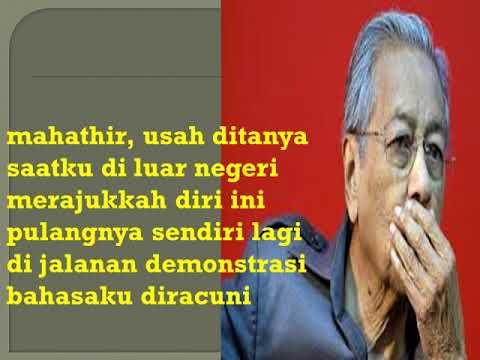 Puisi: Mahathir, Aku & Persepsi : Dr. Haji Rajiee Hadi/  Lagu: Bahtera Merdeka: Aishah.