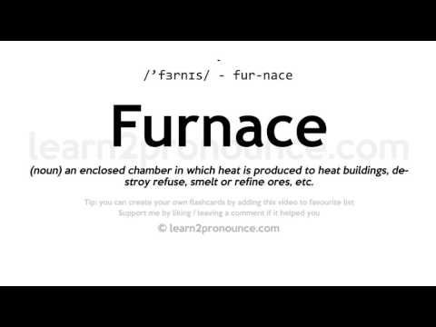 Furnace pronunciation and definition