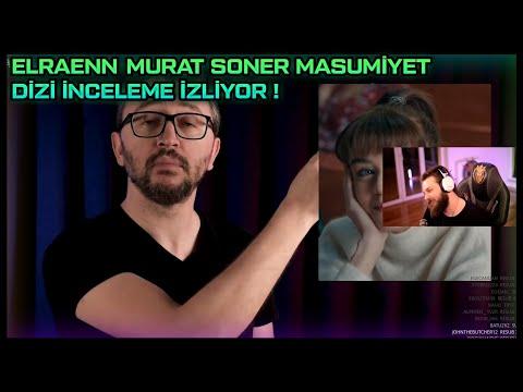 ELRAENN MURAT SONER MASUMİYET DİZİ İNCELEME İZLİYOR !