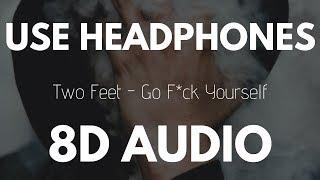 Two Feet - Go Fck Yourself (8D AUDIO)
