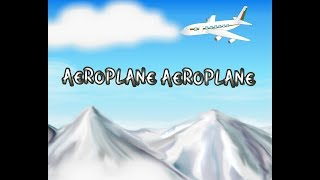 Aeroplane Aeroplane up in the sky - Nursery Song / Children