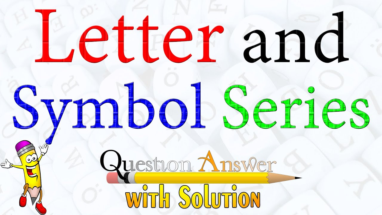 Letter And Symbol Series Questions With Answers Youtube