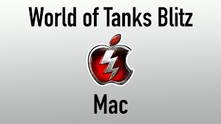 World of tanks blitz MAC release preview