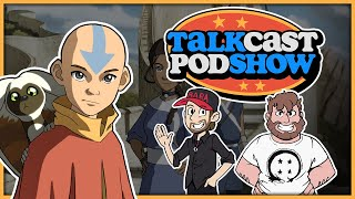 Avatar: TLA Is Amazing | Talkcast Podshow Ep. 28 - TeamFourStar (TFS)