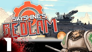 Skyshine's Bedlam Gameplay / Let's Play  - Into Bedlam - Part 1