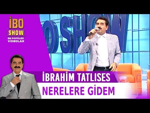 Nerelere Gidem - İbrahim Talıses - İbo Show Canlı Performans