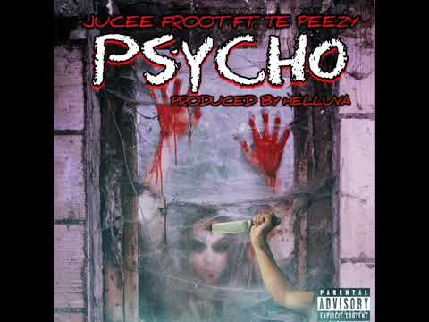 Jucee Froot - Psycho ft. TE Peezy