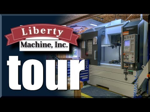 Liberty Machine, Inc. MACHINE SHOP TOUR!
