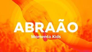 Abraão - Momento Kids