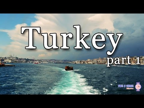 Turkey in Two 2 Three Minutes (part 1)