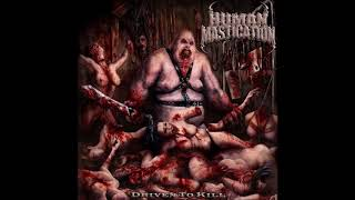 Human Mastication - Driven to Kill (Full Album)