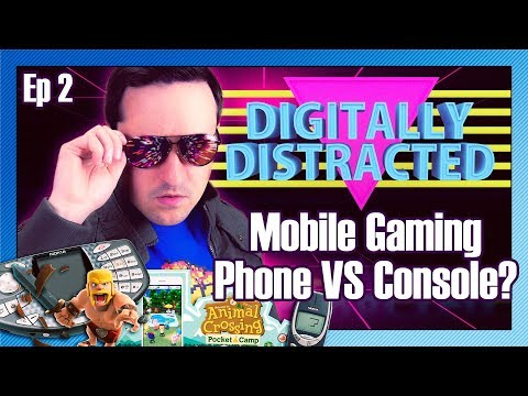 Mobile Gaming Better Than Console?   Digitally Distracted Ep 2