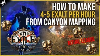 How to Make 4-5 Exąlt per hour From Canyon Mapping - 3.13 Ritual League - Path of Exile