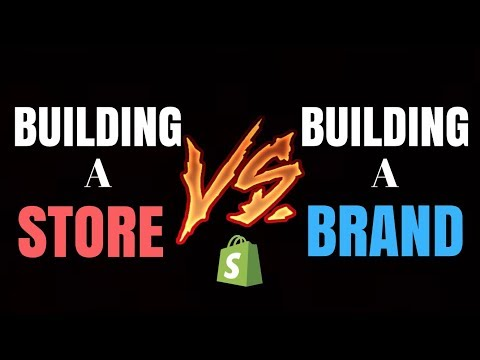Building A Store VS A Brand (Shopify Dropshipping)