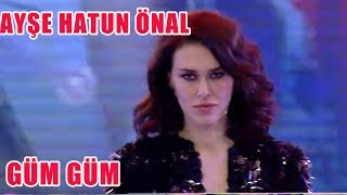 Ayşe Hatun Önal - Güm Güm Video
