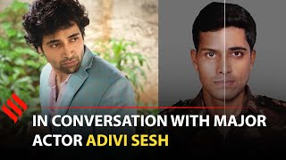 I was interested in how beautifully Major Sandeep Unnikrishnan lived his life: Adivi Sesh