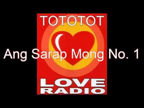 Ang sarap mong no.1 tototot