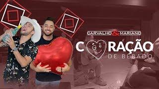 CARVALHO E MARIANO - Coração de Bêbado - MUSICA NOVA