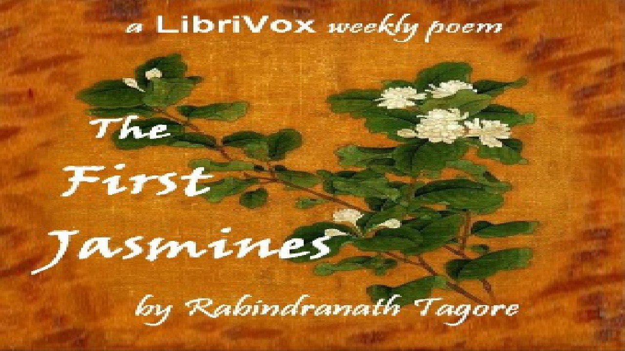 First Jasmines Rabindranath Tagore Multi Version Weekly And Fortnightly Poetry Audio Book