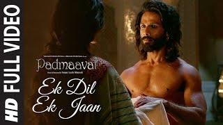 Ek Dil Ek Jaan (Full Video Song) | Padmaavat