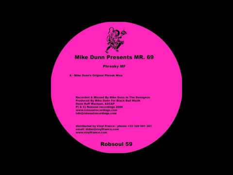 Mike Dunn Presents Mr.69 - Phreaky MF (Original Phreak Mix).