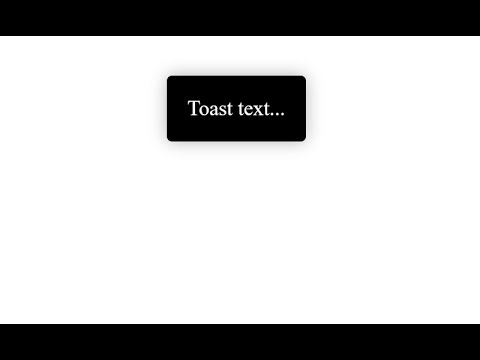 CSS & JS - How To Show Toast Notification