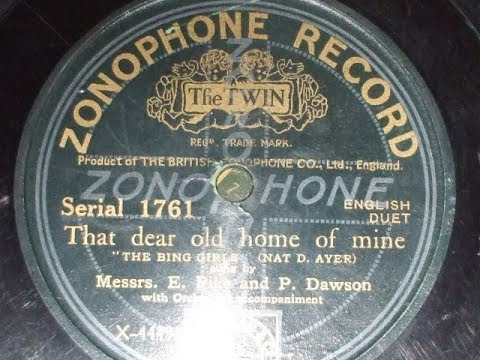 """That Dear Old Home"" (Nat D Ayer) ""The Bing Girls"" Ragtime Ernest Pike & Peter Dawson Zonophone 1761"