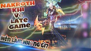LIÊN QUÂN MOBILE | Khi bạn chơi Nakroth và trận đấu kéo dài qua 15 PHÚT bạn nên làm những gì?
