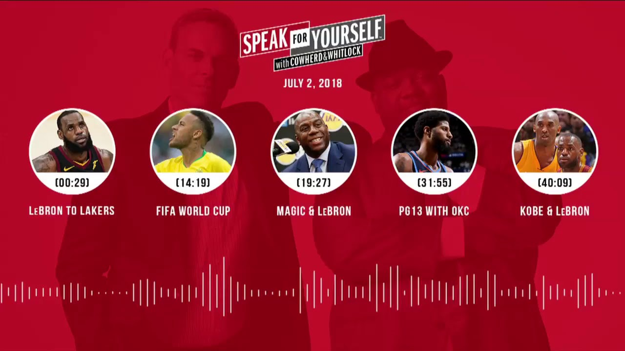 SPEAK FOR YOURSELF Audio Podcast (7.2.18) with Colin Cowherd, Jason Whitlock | SPEAK FOR YOURSELF