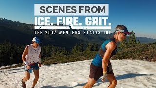 Scenes from Ice. Fire. Grit. | The 2017 Western States 100
