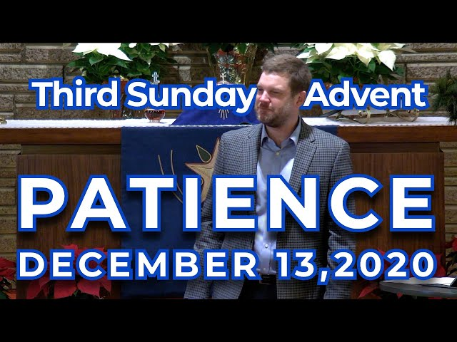 Third Sunday in Advent: Patience