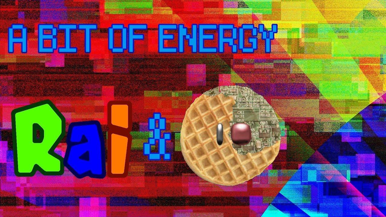 A BIT OF ENERGY - Una canción original de BITPOP hecha pro Rai y Waffinator