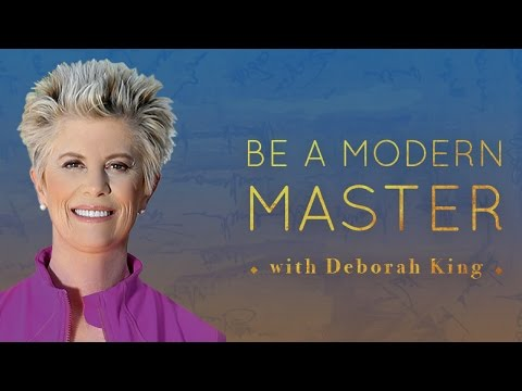 Be A Modern Master by Deborah King