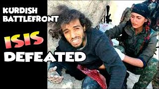 ISIS LAST BLOODY BATTLE. DEFEATED BY KURDISH FIGHTERS. SYRIA IRAQ WAR.