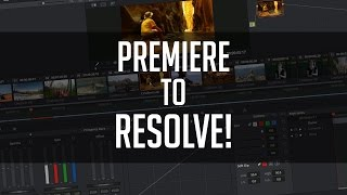 Premiere to Resolve! - Easy way to bring a Premiere sequence into Resolve 12