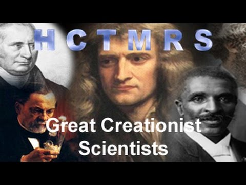 How Creationism Taught Me Real Science 36 Great Creationist Scientists