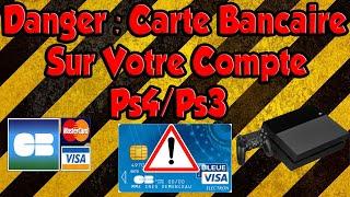 Danger : Carte Bancaire Sur Votre Compte Ps4/Ps3 (+ Comment l'enlever)