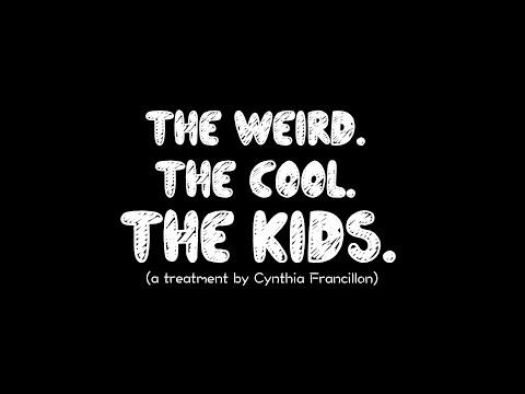 The Weird, The Cool, The Kids (Short Film Treatment)