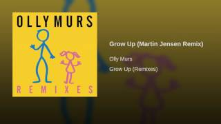 Olly Murs - Grow Up (Martin Jensen Remix)