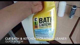 CLR Bath & Kitchen Foaming Spray Quick Review