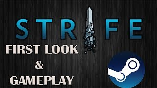 STRIFE: FIRST LOOK & GAMEPLAY