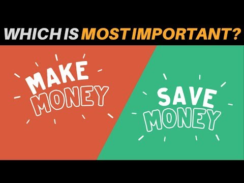 Making Money VS Saving Money (Which Is MORE IMPORTANT?) | Ho