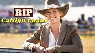 caitlyn leone | Caitlyn Loane  cause of death