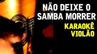 Nao deixe o samba morrer - Karaokê com Violão